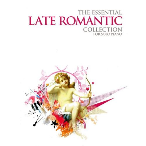 CHESTER MUSIC THE ESSENTIAL LATE ROMANTIC COLLECTION - PIANO SOLO