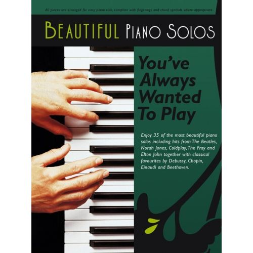 CHESTER MUSIC BEAUTIFUL PIANO SOLOS YOU'VE ALWAYS WANTED TO PLAY - PIANO SOLO