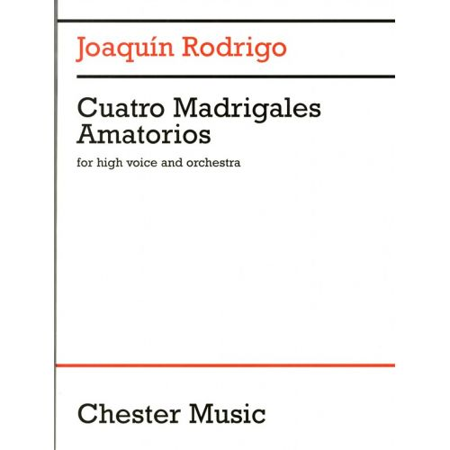 CHESTER MUSIC JOAQUIN RODRIGO - CUATRO MADRIGALES AMATORIOS - HIGH VOICE