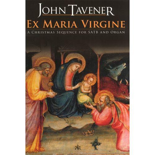 CHESTER MUSIC TAVENER JOHN - JOHN TAVENER EX MARIA VIRGINE - SATB