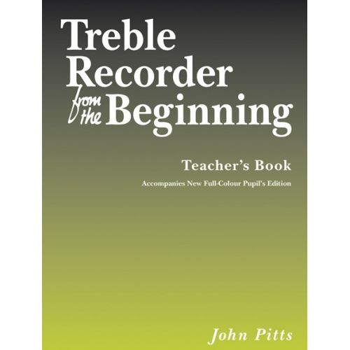 CHESTER MUSIC PITTS JOHN - TREBLE RECORDER FROM THE BEGINNING TEACHER'S- TREBLE RECORDER