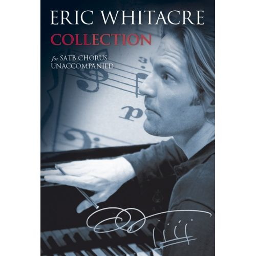 CHESTER MUSIC WHITACRE ERIC COLLECTION FOR SATB CHORUS - SATB