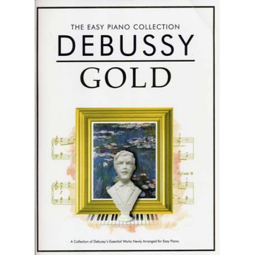 CHESTER MUSIC DEBUSSY C. - GOLD EASY PIANO COLLECTION