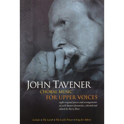CHESTER MUSIC JOHN TAVENER CHORAL MUSIC FOR UPPER VOIC - CHORAL