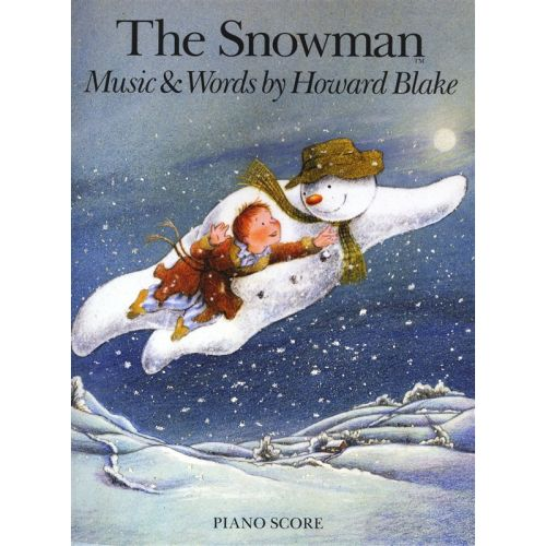 CHESTER MUSIC BLAKE HOWARD - BLAKE HOWARD THE SNOWMAN PIANO SCORE - PIANO SOLO