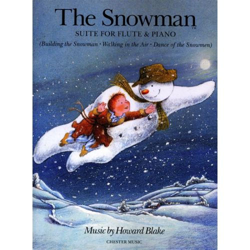 CHESTER MUSIC BLAKE HOWARD - HOWARD BLAKE THE SNOWMAN SUITE FLUTE AND PIANO - FLUTE