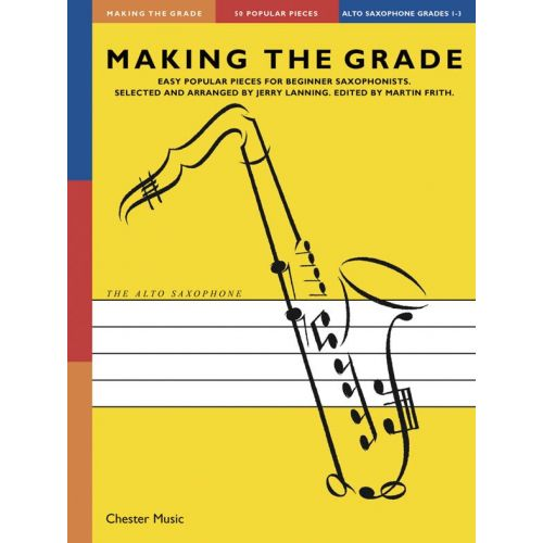 CHESTER MUSIC JERRY LANNING - MAKING THE GRADE OMNIBUS EDITION - THE SAXOPHONE GRADES 1-3 - ALTO SAXOPHONE