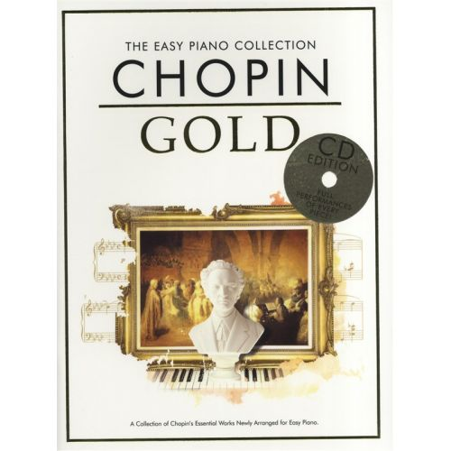 CHESTER MUSIC CHOPIN - THE EASY PIANO COLLECTION - CHOPIN GOLD - PIANO SOLO