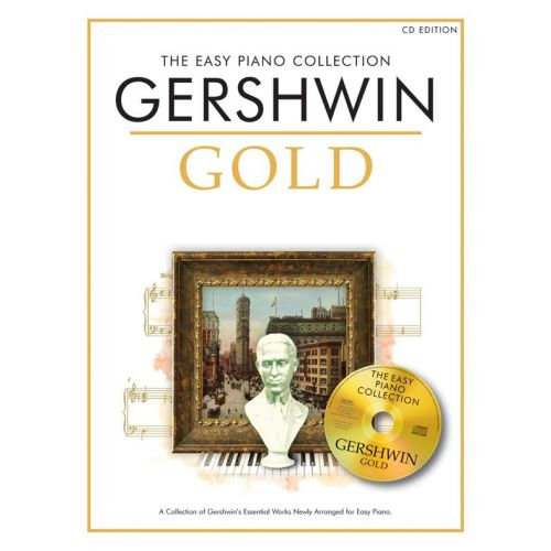 CHESTER MUSIC GEORGE GERSHWIN - THE EASY PIANO COLLECTION - GEORGE GERSHWIN GOLD - PIANO SOLO