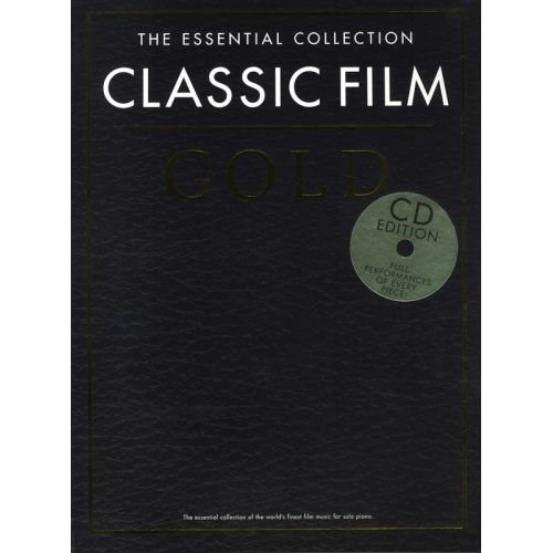 CHESTER MUSIC THE ESSENTIAL COLLECTION - CLASSIC FILM GOLD - CLASSIC FILM GOLD. SPIELBUCH KLAVIER - PIANO SOLO