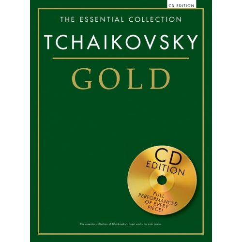 CHESTER MUSIC TCHAIKOVSKY - THE ESSENTIAL COLLECTION - TCHAIKOVSKY GOLD - PIANO SOLO