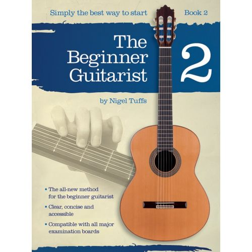 CHESTER MUSIC NIGEL TUFFS - THE BEGINNER GUITARIST - BOOK 2 - CLASSICAL GUITAR