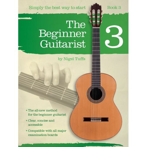 CHESTER MUSIC NIGEL TUFFS - THE BEGINNER GUITARIST - BOOK 3 - CLASSICAL GUITAR