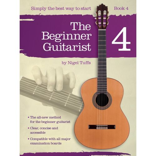 CHESTER MUSIC NIGEL TUFFS - THE BEGINNER GUITARIST - BOOK 4 - CLASSICAL GUITAR