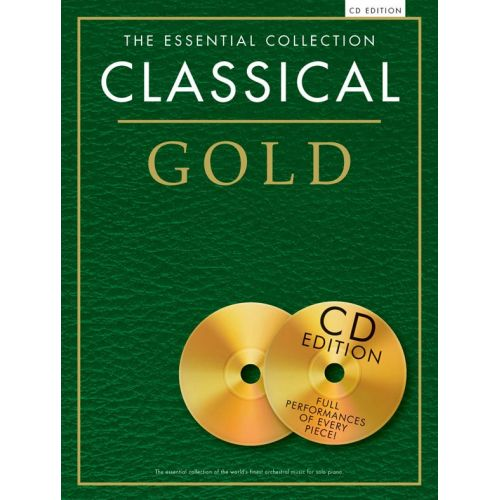 CHESTER MUSIC THE ESSENTIAL COLLECTION - CLASSICAL GOLD - CLASSICAL GOLD. SPIELBUCH KLAVIER - PIANO SOLO