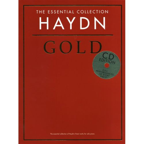 CHESTER MUSIC HAYDN - THE ESSENTIAL COLLECTION - HAYDN GOLD - HAYDN GOLD. SPIELBUCH KLAVIER - PIANO SOLO