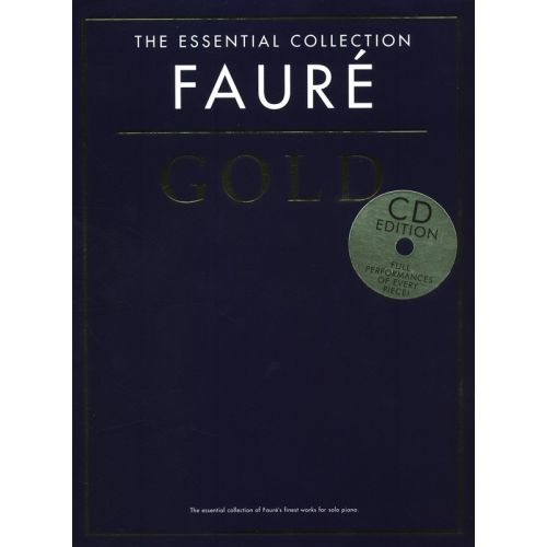 CHESTER MUSIC FAURE - THE ESSENTIAL COLLECTION - FAURE GOLD - PIANO SOLO