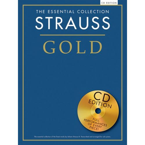 CHESTER MUSIC STRAUSS - THE ESSENTIAL COLLECTION - STRAUSS GOLD - PIANO SOLO