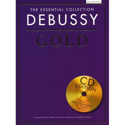 CHESTER MUSIC DEBUSSY - THE ESSENTIAL COLLECTION - DEBUSSY GOLD - PIANO SOLO