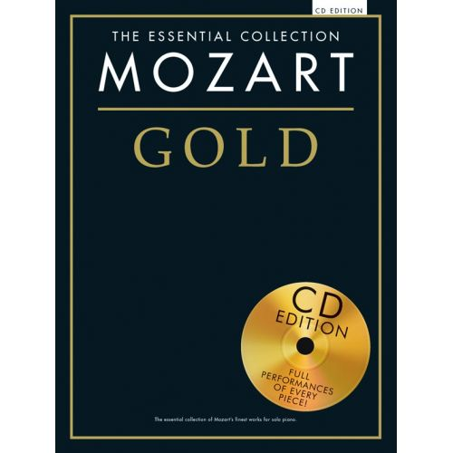 CHESTER MUSIC MOZART - THE ESSENTIAL COLLECTION - MOZART GOLD - PIANO SOLO