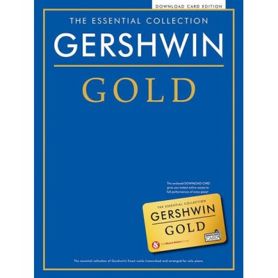 CHESTER MUSIC GERSHWIN - THE ESSENTIAL COLLECTION - GERSHWIN GOLD - PIANO SOLO