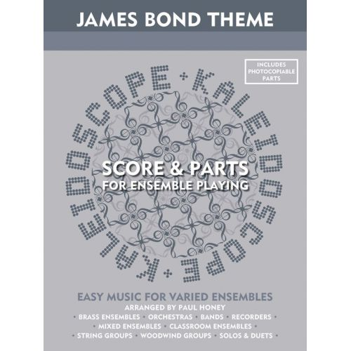 CHESTER MUSIC ARRANGED BY PAUL HONEY - KALEIDOSCOPE - JAMES BOND THEME SCORE AND PARTS - FILM AND TV