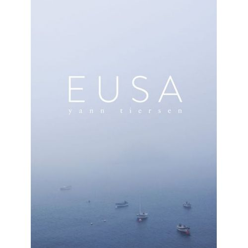 CHESTER MUSIC YANN TIERSEN - EUSA (OUESSANT) - PIANO