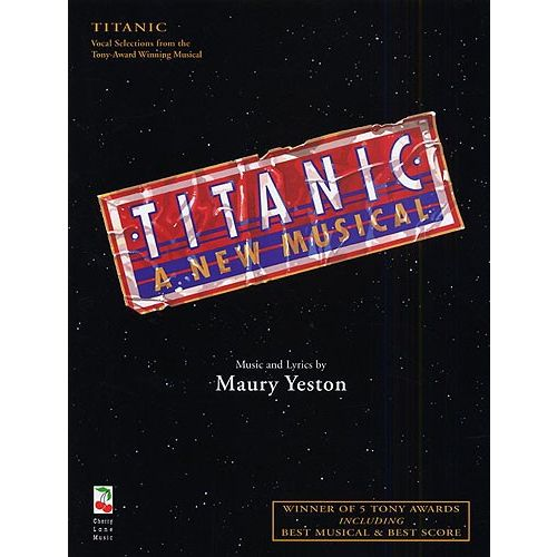 CHERRY LANE MAURY YESTON TITANIC A NEW MUSICAL - PVG