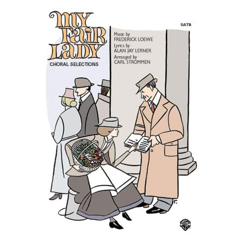 ALFRED PUBLISHING LERNER AND LOWE - MY FAIR LADY - MIXED VOICES SATB