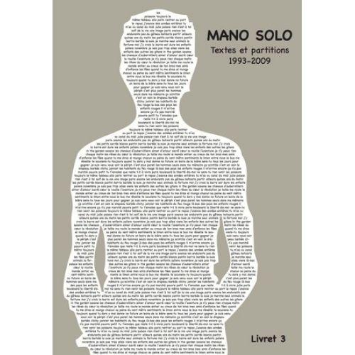 MANO SOLO TEXTES ET PARTITIONS 1993-2009 - LIVRET 3 - PVG
