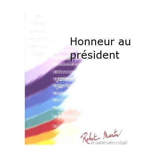 ROBERT MARTIN COITEUX R. - HONNEUR AU PRÉSIDENT