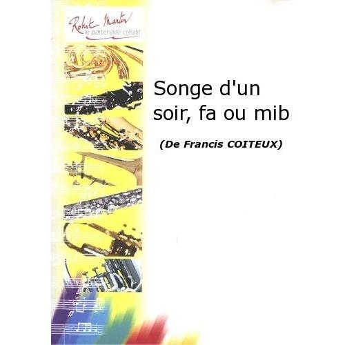 ROBERT MARTIN COITEUX F. - SONGE D'UN SOIR, FA OU MIB