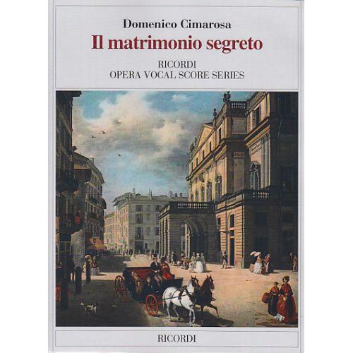 RICORDI CIMAROSA D. - IL MATRIMONIO SEGRETO - CHANT, PIANO