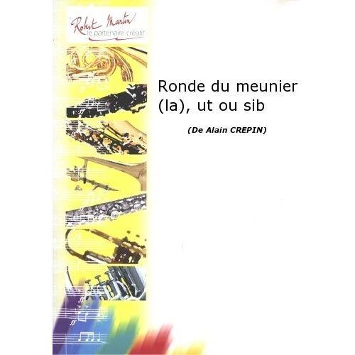 ROBERT MARTIN CREPIN A. - RONDE DU MEUNIER (LA), UT OU SIB