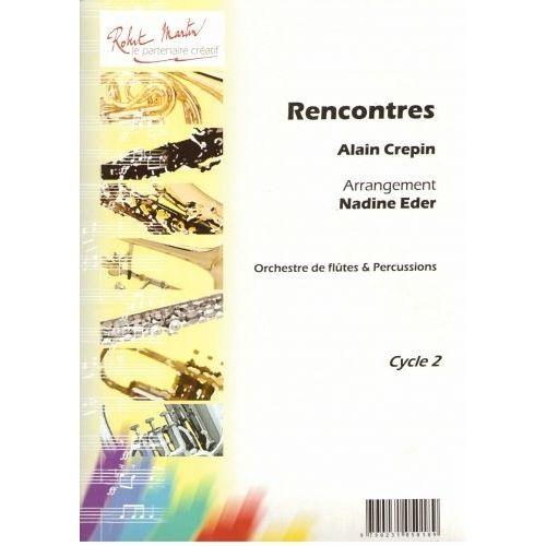 ROBERT MARTIN CREPIN A. - EDER N. - RENCONTRES ORCHESTRE DE FLUTES + PERCU