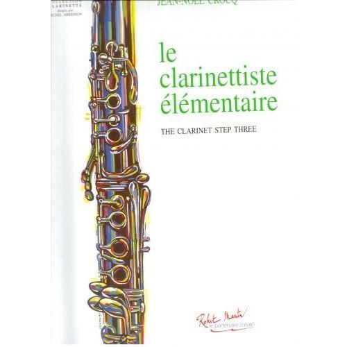 ROBERT MARTIN CROCQ J.M. - LE CLARINETTISTE ELEMENTAIRE