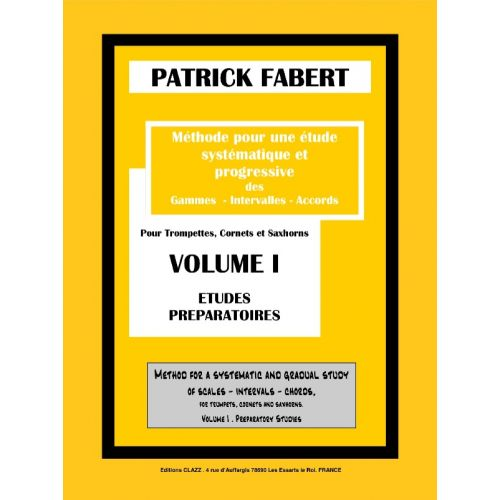 EDITION CLAZZ FABERT PATRICK - METHODE VOLUME 1 - TROMPETTE, CORNET ET SAXHORN