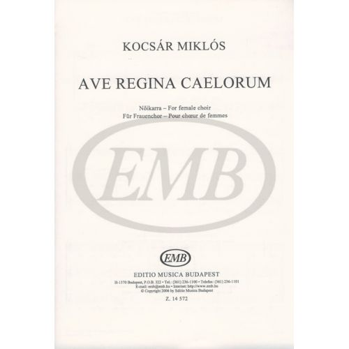 EMB (EDITIO MUSICA BUDAPEST) KOCSAR M. - AVE REGINA CAELORUM - CHOEUR