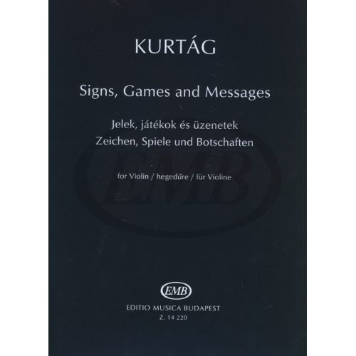EMB (EDITIO MUSICA BUDAPEST) KURTAG GYORGY - SIGNS GAMES AND MESSAGES - VIOLON