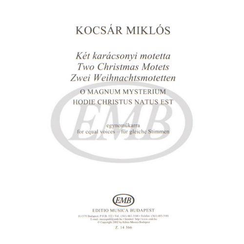 EMB (EDITIO MUSICA BUDAPEST) KOCSAR MIKLOS - TWO CHRISTMAS MOTETS O MAGNUM MYSTERIUM - CHOEUR