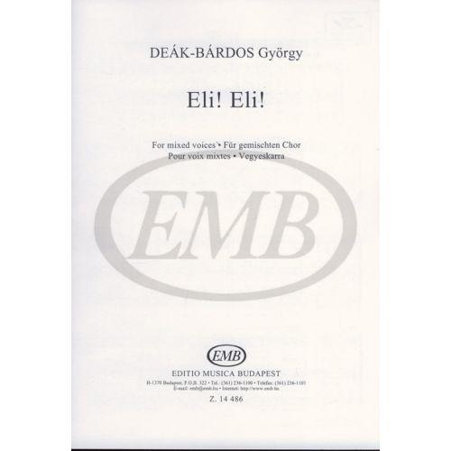EMB (EDITIO MUSICA BUDAPEST) DEAK BARDOS GYORGY - ELI ELI MATTHAEUS 27.46 - CHOEUR