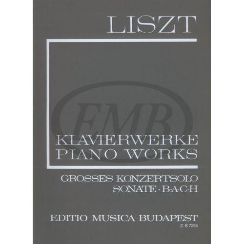 EMB (EDITIO MUSICA BUDAPEST) LISZT F. - GROSSES KONZERTSOLO SONATE B-A-C-H