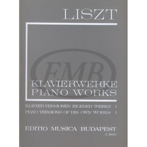 EMB (EDITIO MUSICA BUDAPEST) LISZT F. - PIANO VERSIONS OF HIS OWN WORKS VOL 1 - PIANO