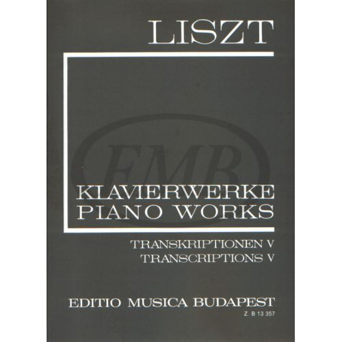 EMB (EDITIO MUSICA BUDAPEST) LISZT F. - TRASCRIPTIONS VOL 5 - PIANO