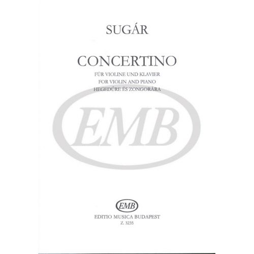 EMB (EDITIO MUSICA BUDAPEST) SUGAR - CONCERTINO - VIOLON ET PIANO