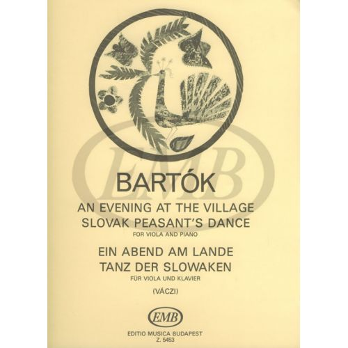EMB (EDITIO MUSICA BUDAPEST) BARTOK - AN EVENING AT THE VILLAGE - SLOVAK PEASANT'S DANCE - ALTO ET PIANO
