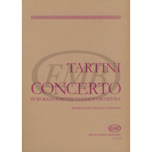 EMB (EDITIO MUSICA BUDAPEST) TARTINI GIUSEPPE - CONCERTO EN MI MAJEUR - VIOLON ET PIANO