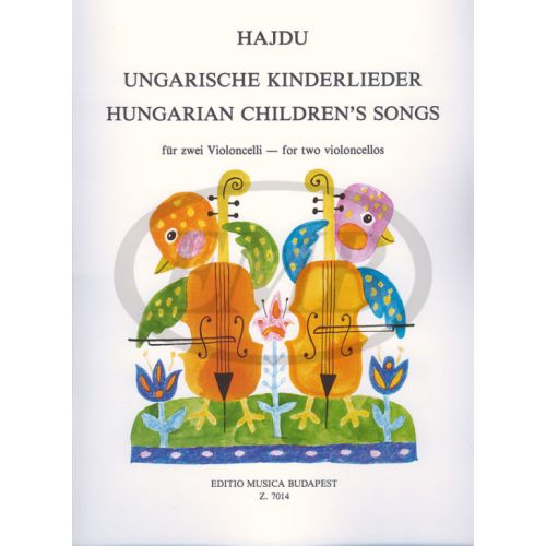 EMB (EDITIO MUSICA BUDAPEST) HAJDU - HUNGARIAN CHILDREN'S SONGS - 2 VIOLONCELLES