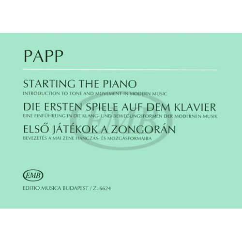 EMB (EDITIO MUSICA BUDAPEST) PAPP L. - STARTING THE PIANO