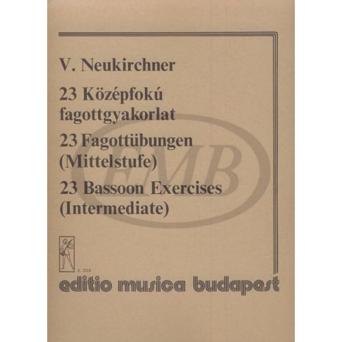 EMB (EDITIO MUSICA BUDAPEST) NEUKIRCHNER - 23 BASSOON EXERCISES - BASSON